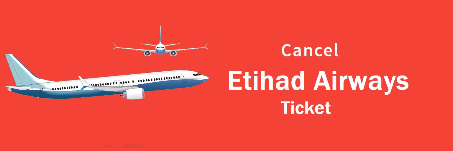 Etihad Airways Cancellation,