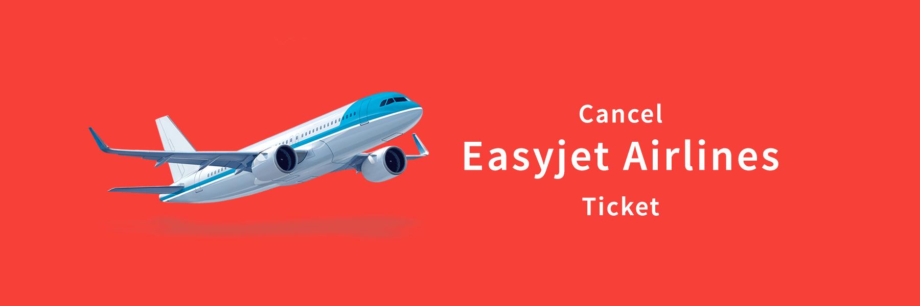 Easyjet Cancellation Process