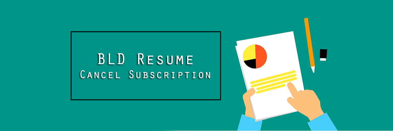 BLD Resume Cancel Subscription