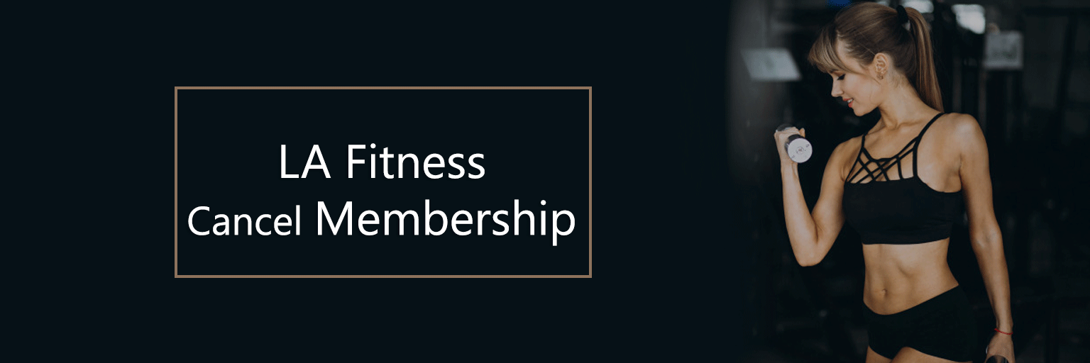 Cancel-LA-Fitness-Membership