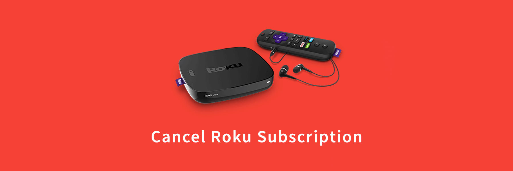 Cancel Roku Subscription