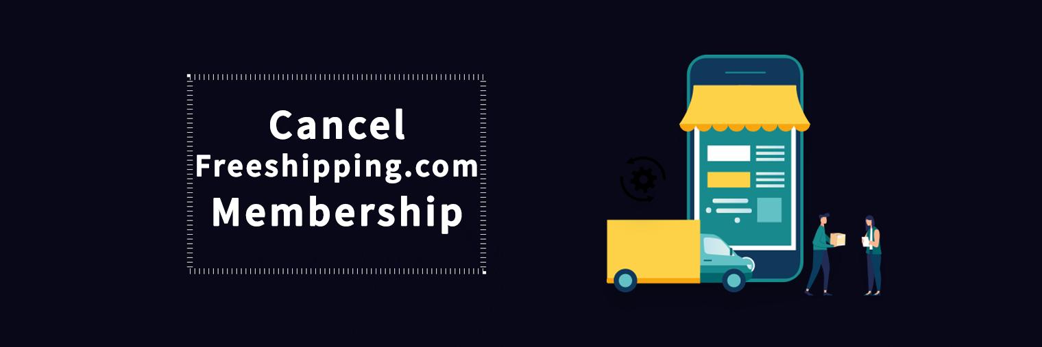 Cancel Freeshipping.com Membership