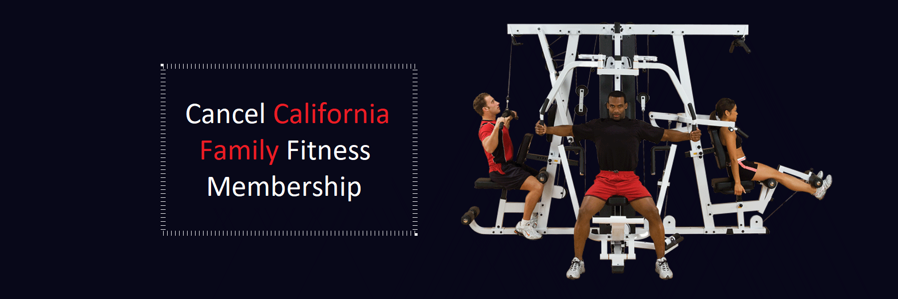 Cancel-California-Family-Fitness-Membership