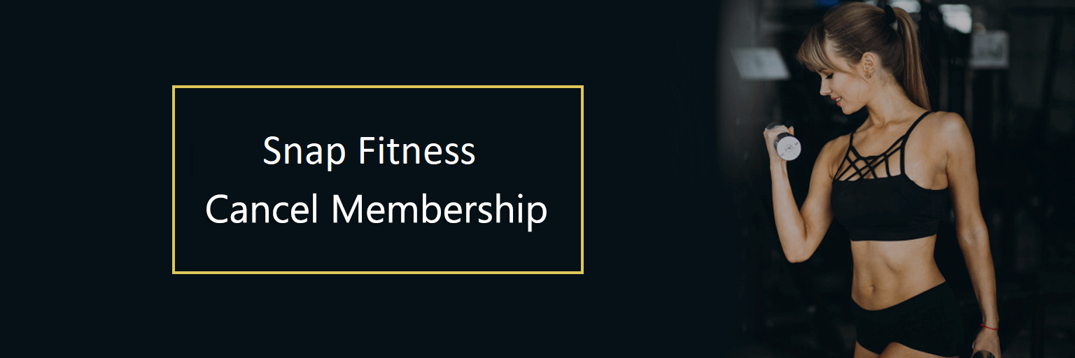 Cancel Snap Fitness Membership