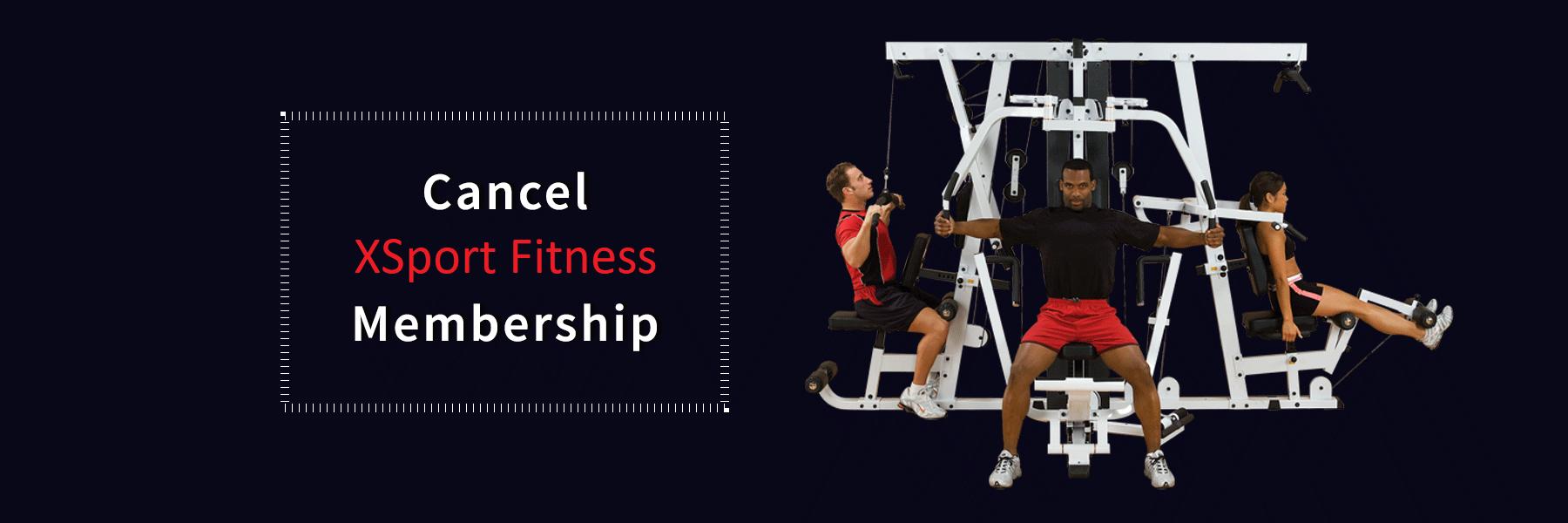 Cancel-XSport-Fitness-Membership