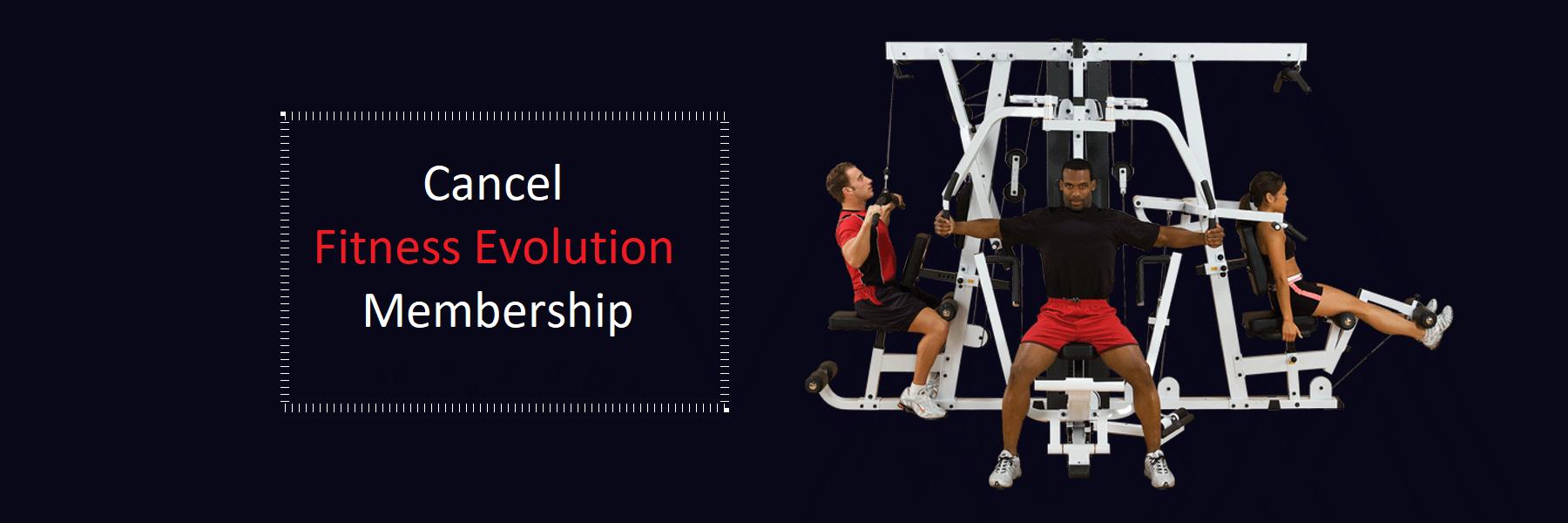 Cancel Fitness Evolution Membership
