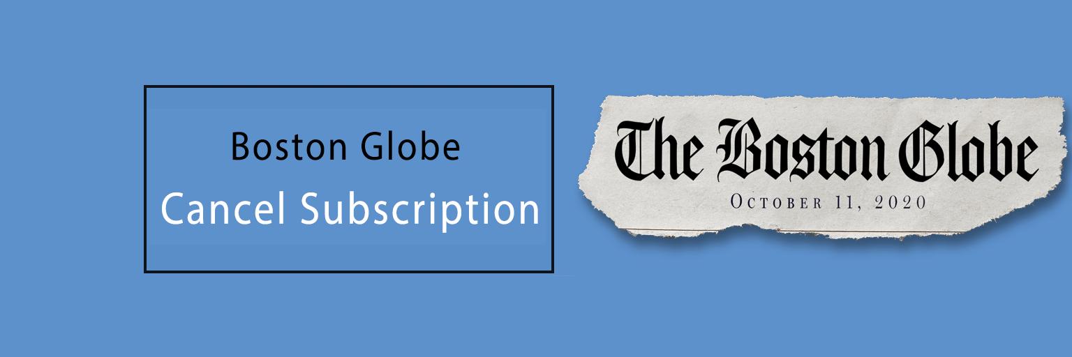 Cancel Boston Globe Subscription