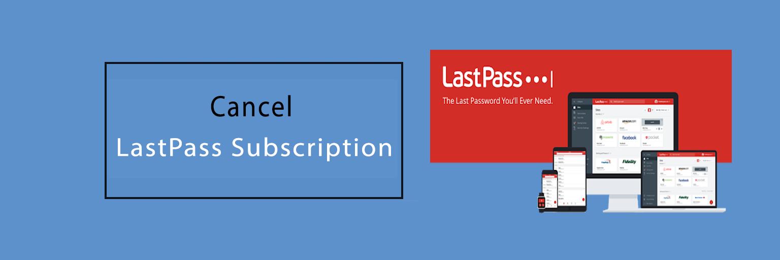 Cancel LastPass Subscription