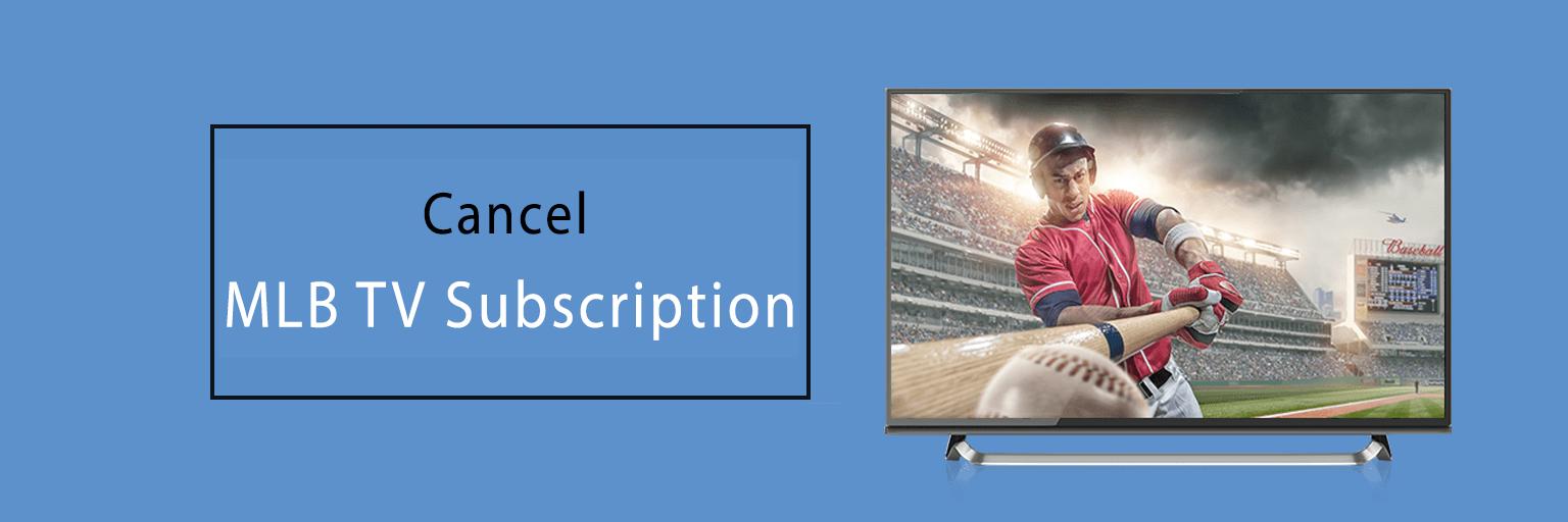 Cancel MLB TV Subscription