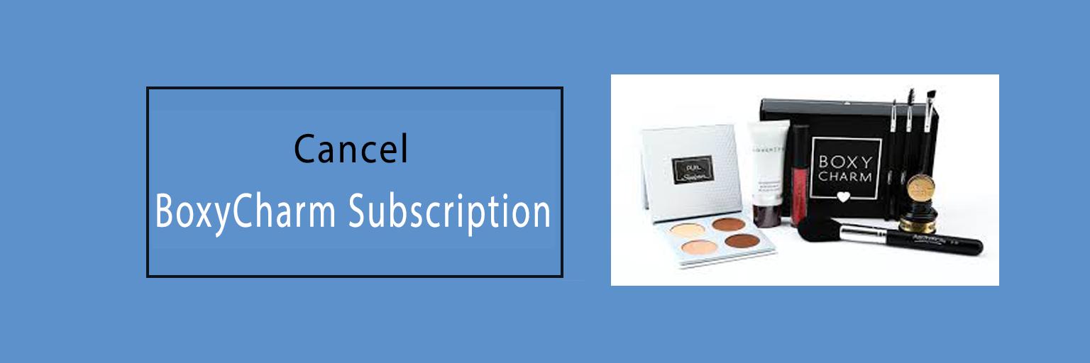 How to cancel BoxyCharm Subscription