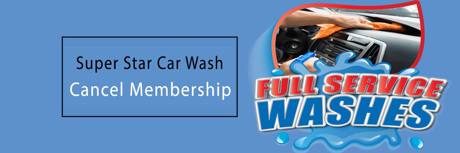 Super Star Car Wash Cancel