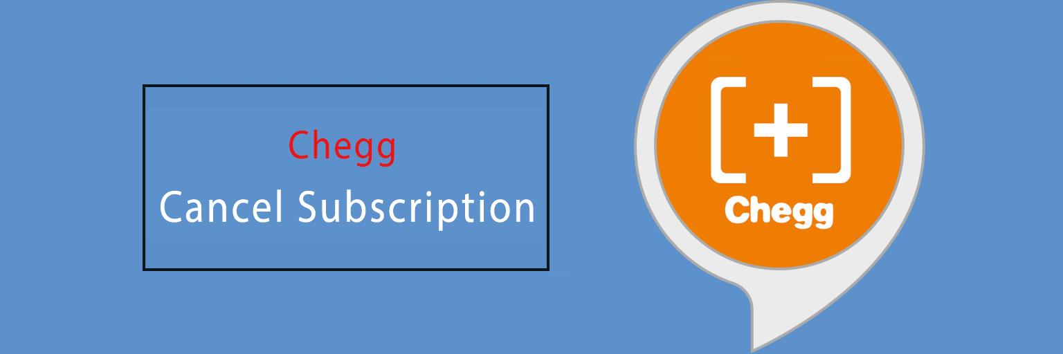 Cancel Chegg Subscription