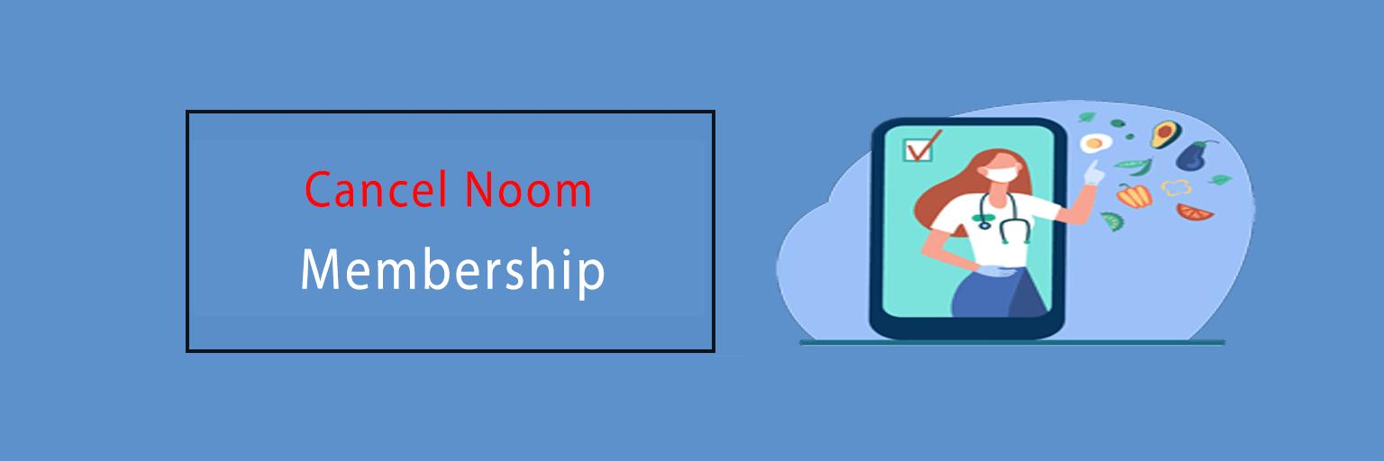 Cancel Noom Membership