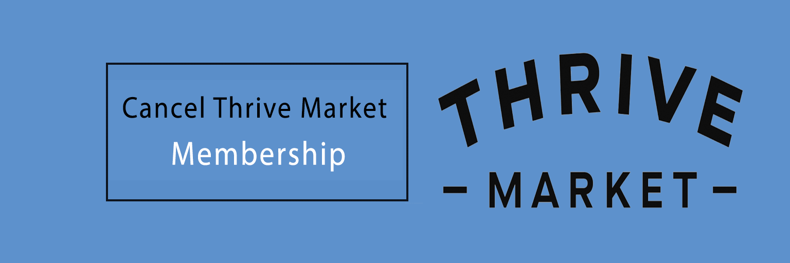 Cancel Thrive Market Membership