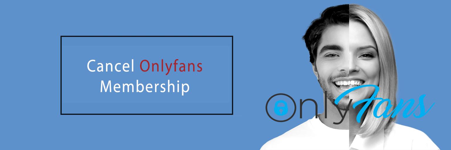 Cancel Onlyfans Membership