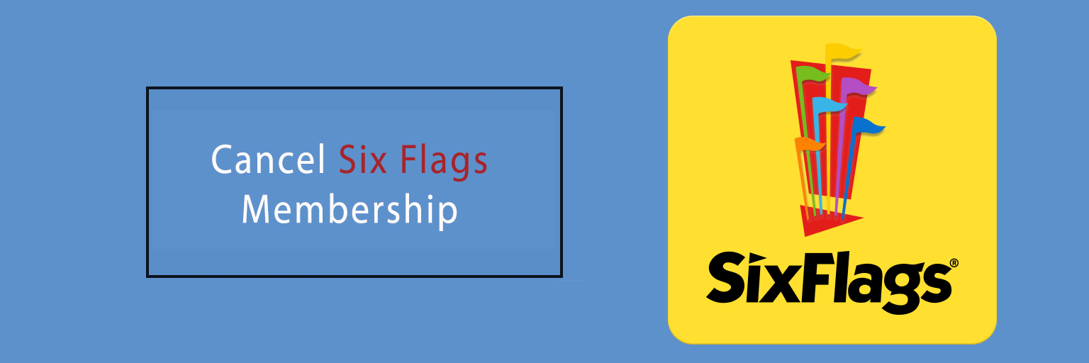 Cancel Six Flags Membership