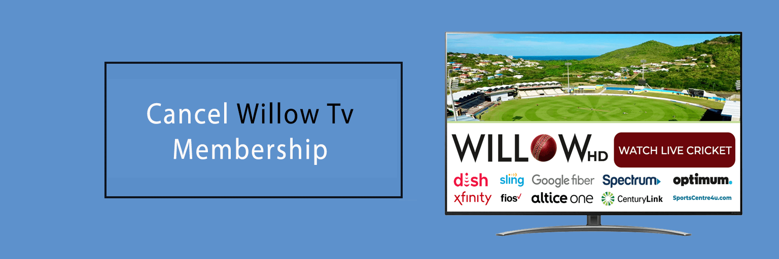 Cancel Willow Tv Subscription